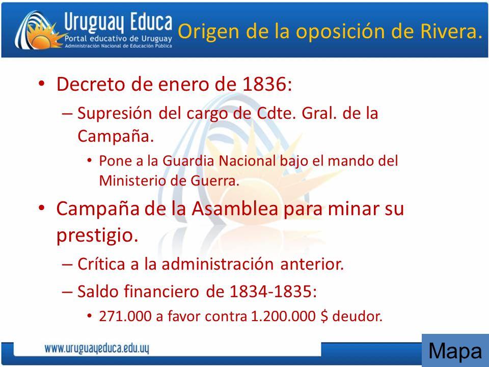 Origen de la oposición de Rivera. Decreto de enero de 1836: – Supresión del cargo de Cdte. Gral. de la Campaña. Pone a la Guardia Nacional bajo el man