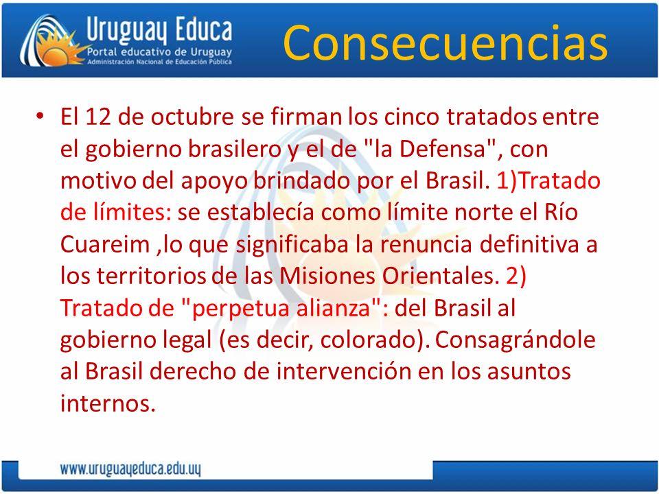 Consecuencias El 12 de octubre se firman los cinco tratados entre el gobierno brasilero y el de