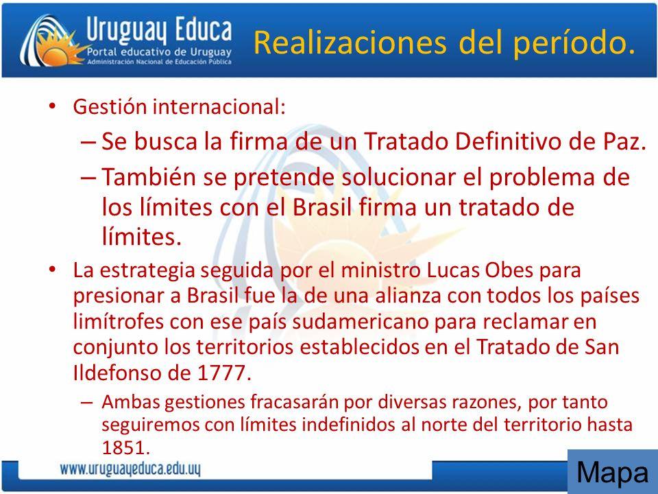 Realizaciones del período. Gestión internacional: – Se busca la firma de un Tratado Definitivo de Paz. – También se pretende solucionar el problema de