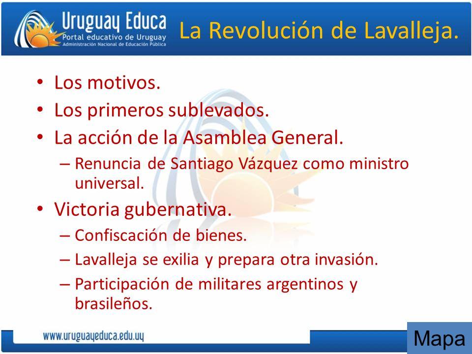 La Revolución de Lavalleja. Los motivos. Los primeros sublevados. La acción de la Asamblea General. – Renuncia de Santiago Vázquez como ministro unive