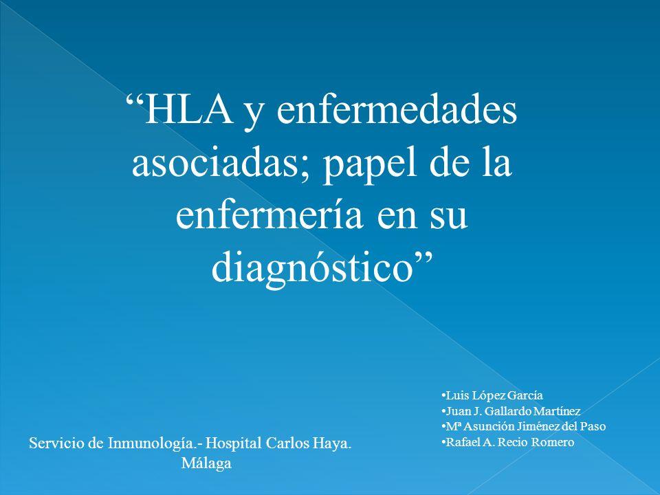Luis López García Juan J. Gallardo Martínez Mª Asunción Jiménez del Paso Rafael A. Recio Romero Servicio de Inmunología.- Hospital Carlos Haya. Málaga