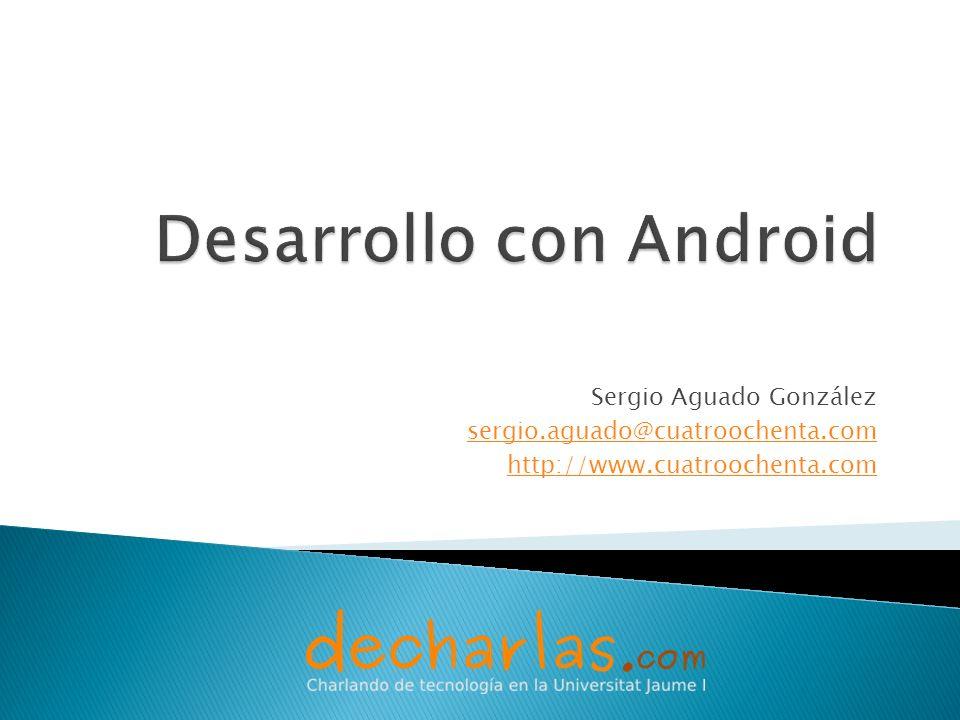 Sergio Aguado González sergio.aguado@cuatroochenta.com http://www.cuatroochenta.com