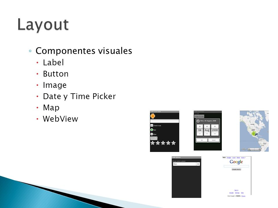 Componentes visuales Label Button Image Date y Time Picker Map WebView