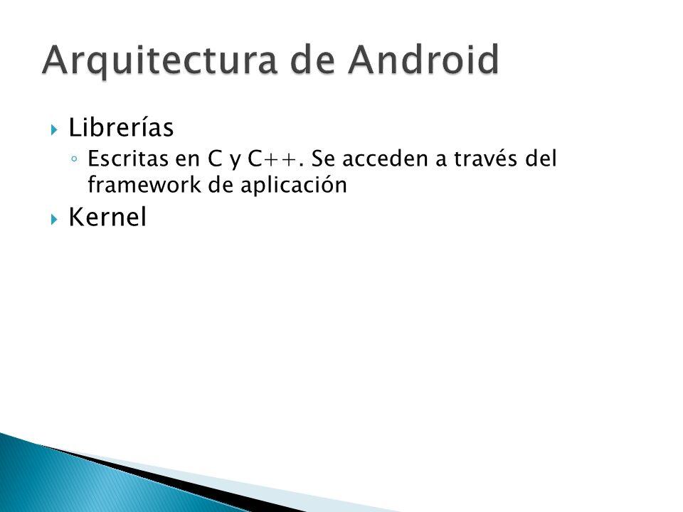 Librerías Escritas en C y C++. Se acceden a través del framework de aplicación Kernel