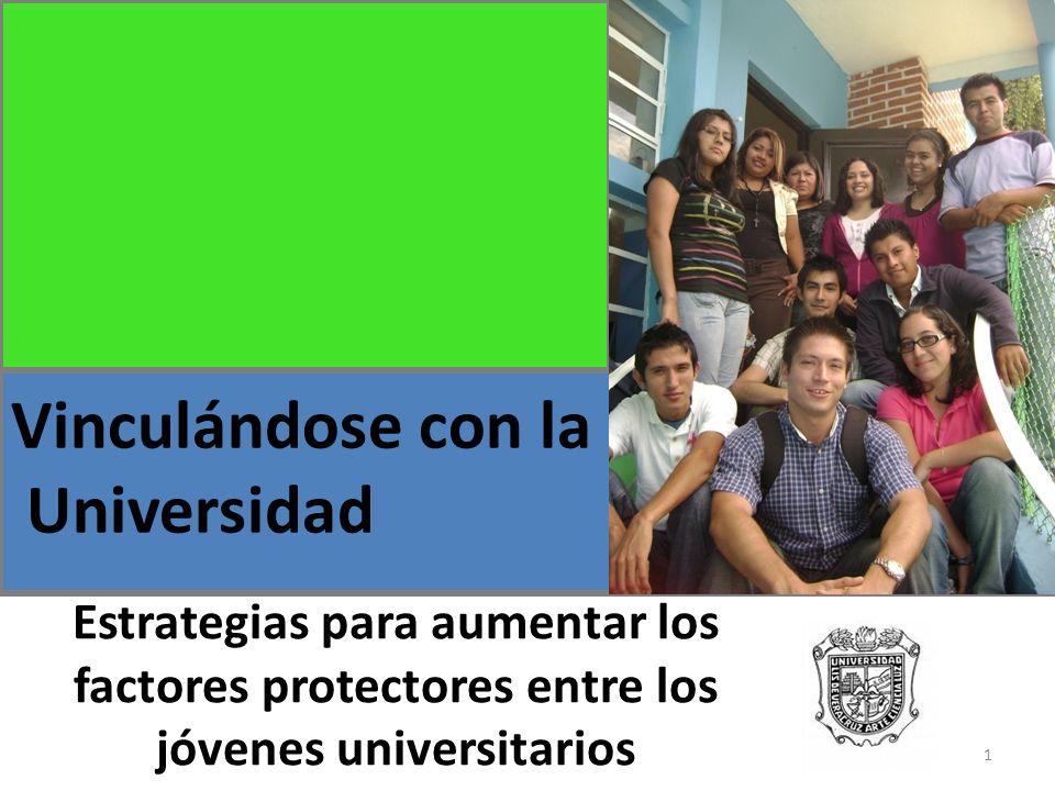 Estrategias para aumentar los factores protectores entre los jóvenes universitarios Vinculándose con la Universidad 1