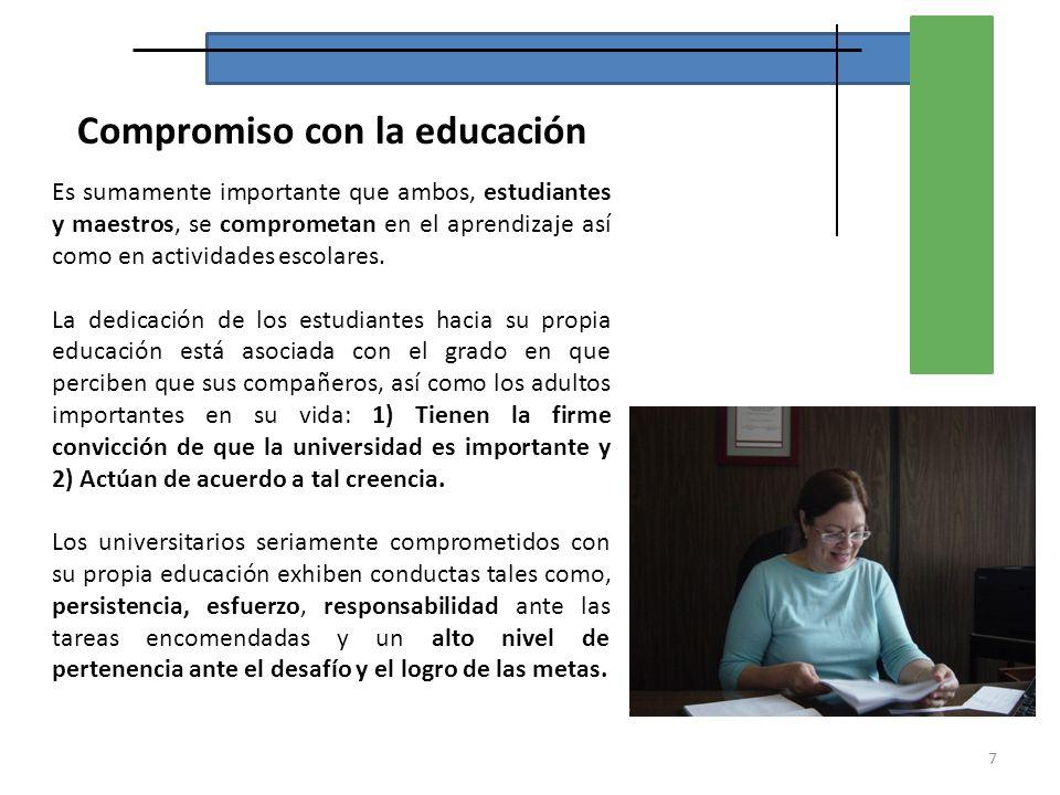 Compromiso con la educación Es sumamente importante que ambos, estudiantes y maestros, se comprometan en el aprendizaje así como en actividades escola