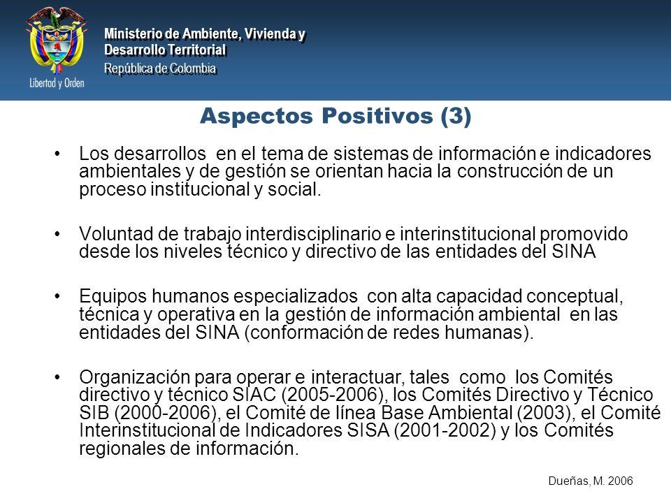 Ministerio de Ambiente, Vivienda y Desarrollo Territorial República de Colombia Ministerio de Ambiente, Vivienda y Desarrollo Territorial República de Colombia Los desarrollos en el tema de sistemas de información e indicadores ambientales y de gestión se orientan hacia la construcción de un proceso institucional y social.
