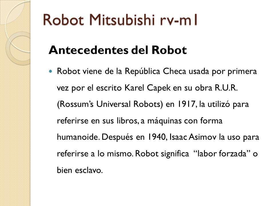 Antecedentes del Robot Robot viene de la República Checa usada por primera vez por el escrito Karel Capek en su obra R.U.R. (Rossums Universal Robots)