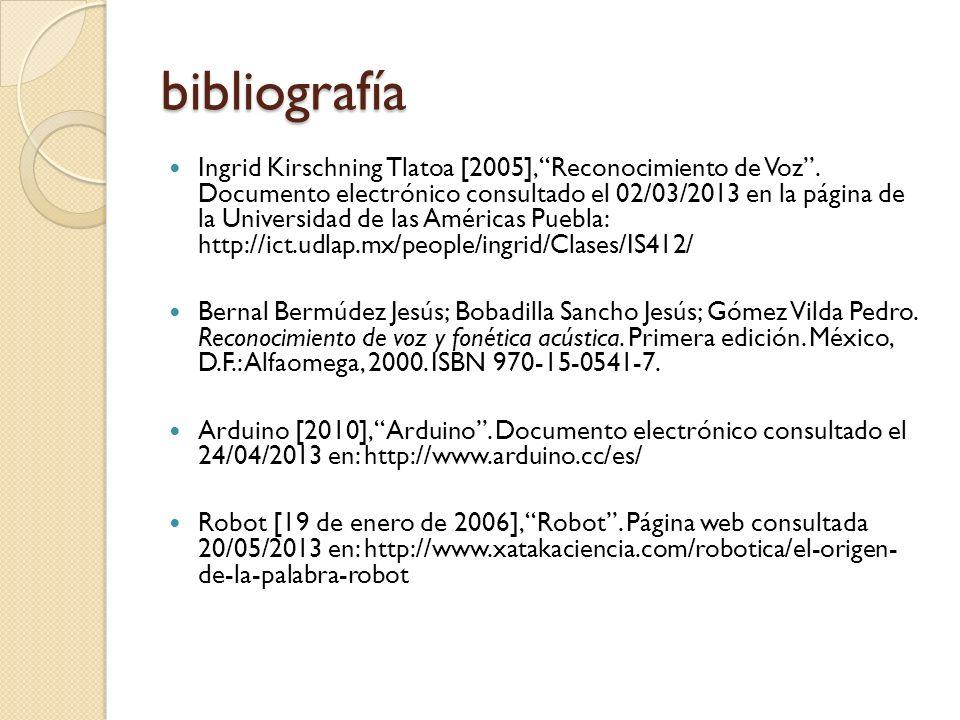 bibliografía Ingrid Kirschning Tlatoa [2005], Reconocimiento de Voz. Documento electrónico consultado el 02/03/2013 en la página de la Universidad de