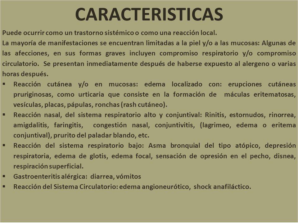 CARACTERISTICAS Puede ocurrir como un trastorno sistémico o como una reacción local.