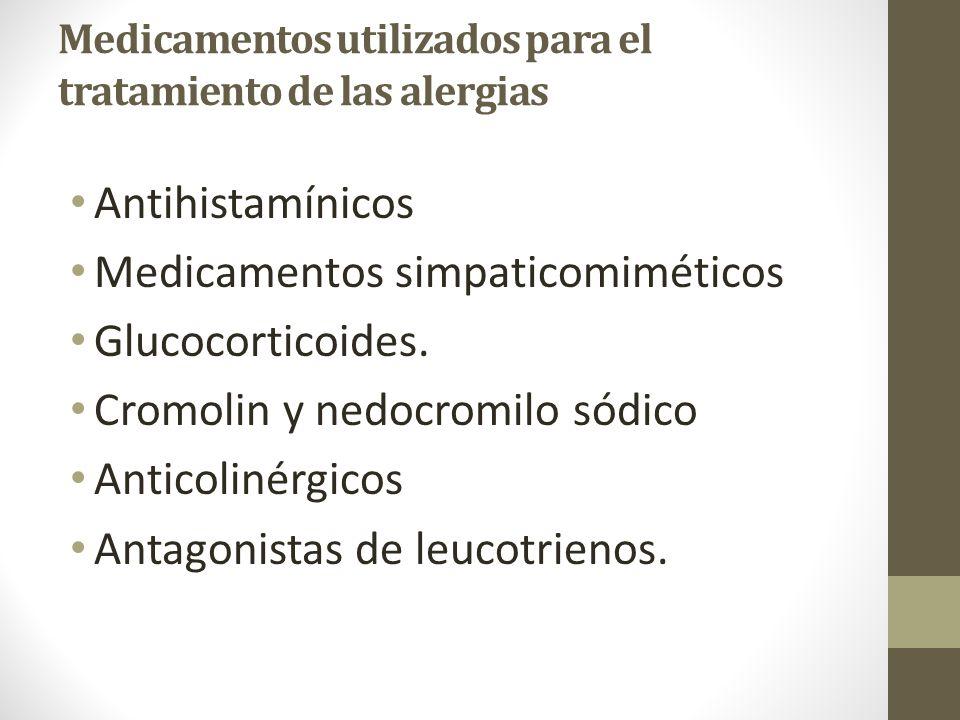 Medicamentos utilizados para el tratamiento de las alergias Antihistamínicos Medicamentos simpaticomiméticos Glucocorticoides.