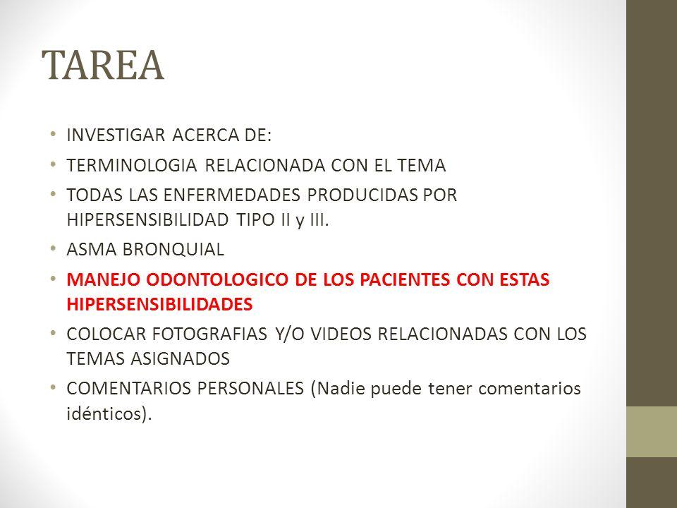 TAREA INVESTIGAR ACERCA DE: TERMINOLOGIA RELACIONADA CON EL TEMA TODAS LAS ENFERMEDADES PRODUCIDAS POR HIPERSENSIBILIDAD TIPO II y III.
