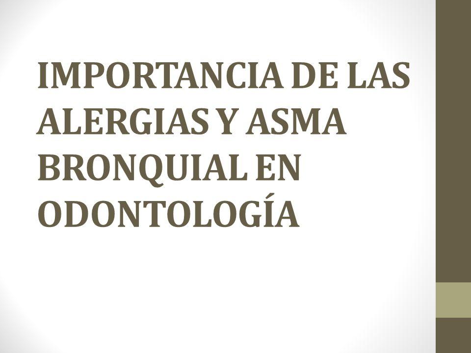 IMPORTANCIA DE LAS ALERGIAS Y ASMA BRONQUIAL EN ODONTOLOGÍA
