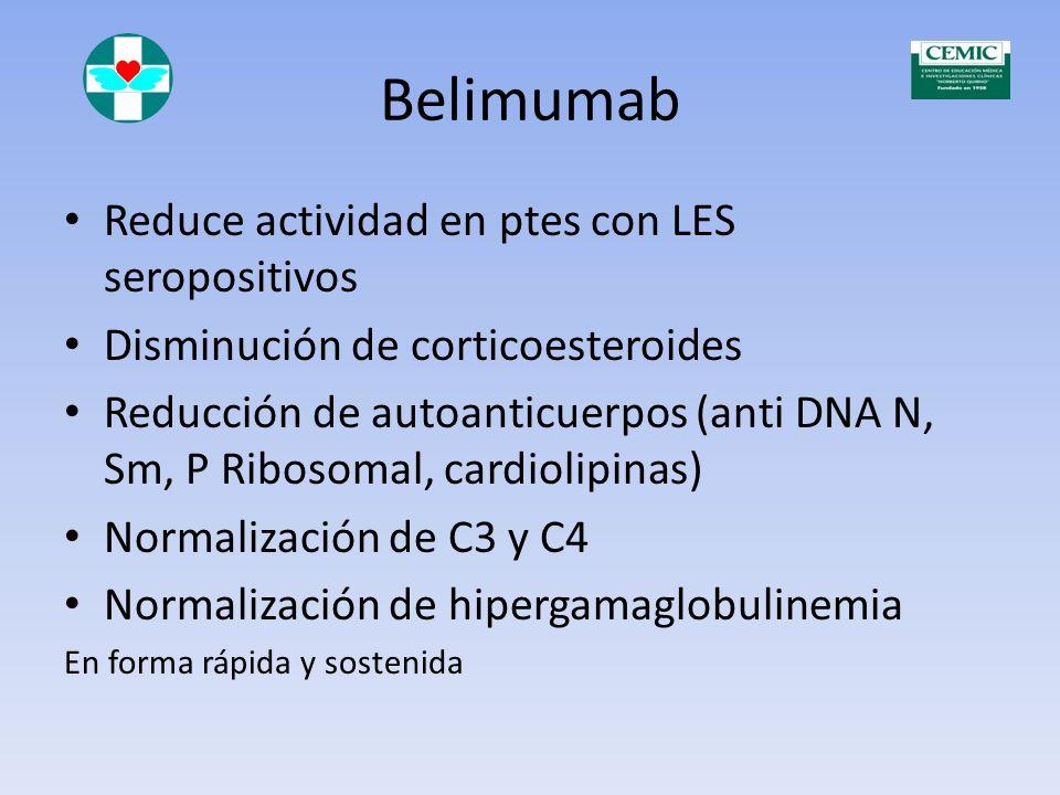 Perfil de seguridad de Belimumab en ptes con LES activo Los SAE, infecciones graves u oportunísticas, fueron similares No hubo incremento en malignida