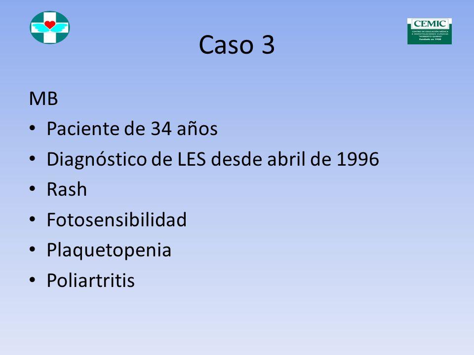 Belimumab Reduce actividad en ptes con LES seropositivos Disminución de corticoesteroides Reducción de autoanticuerpos (anti DNA N, Sm, P Ribosomal, c