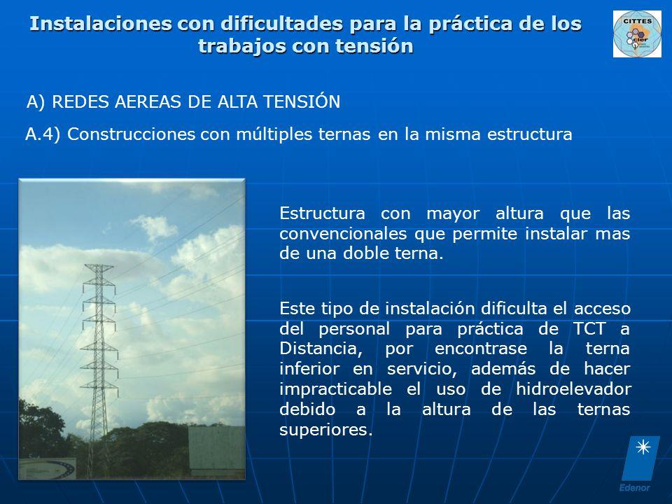 Instalaciones con dificultades para la práctica de los trabajos con tensión A) REDES AEREAS DE ALTA TENSIÓN A.4) Construcciones con múltiples ternas e