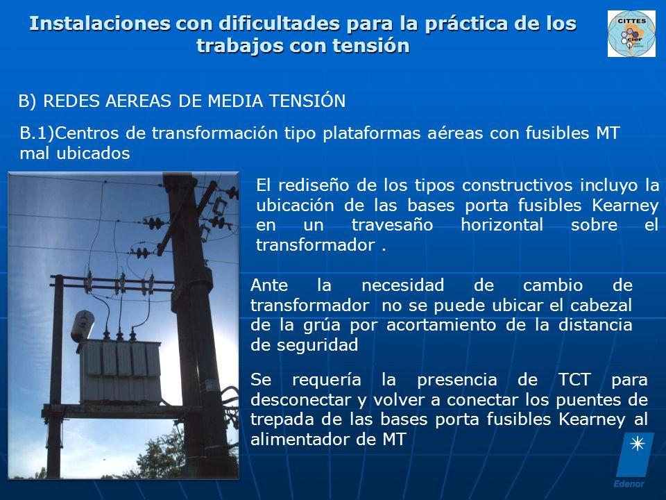 Instalaciones con dificultades para la práctica de los trabajos con tensión B) REDES AEREAS DE MEDIA TENSIÓN B.1)Centros de transformación tipo plataf