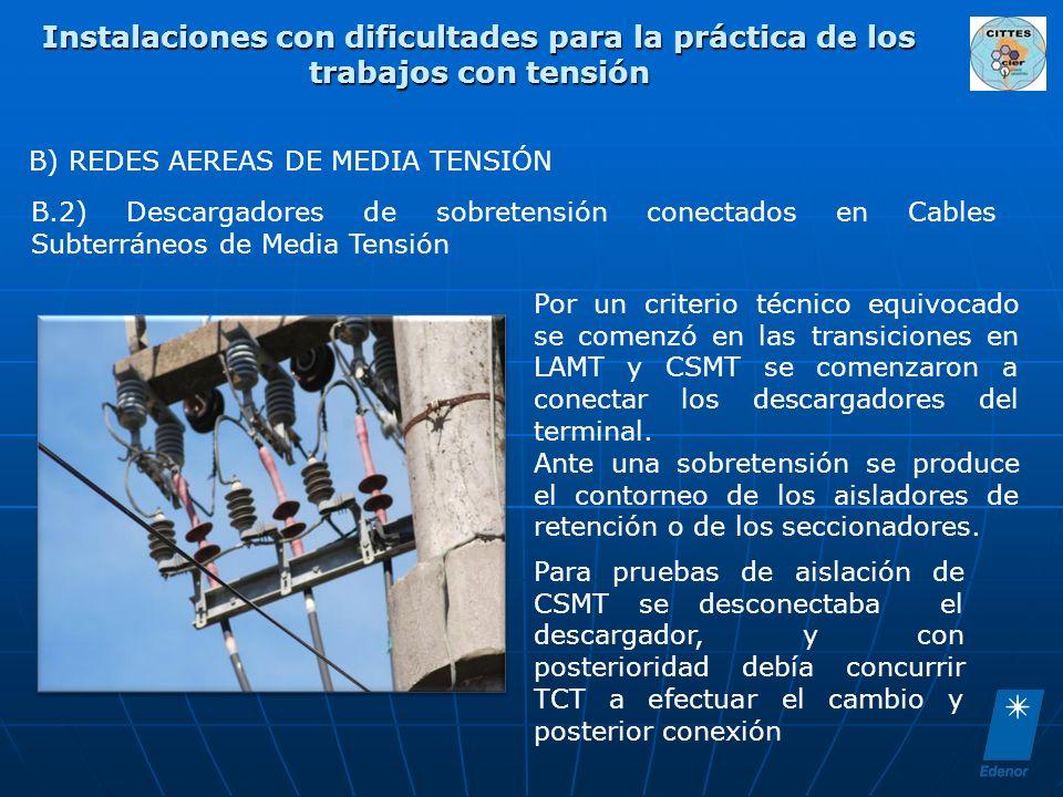 Instalaciones con dificultades para la práctica de los trabajos con tensión B) REDES AEREAS DE MEDIA TENSIÓN B.2) Descargadores de sobretensión conect
