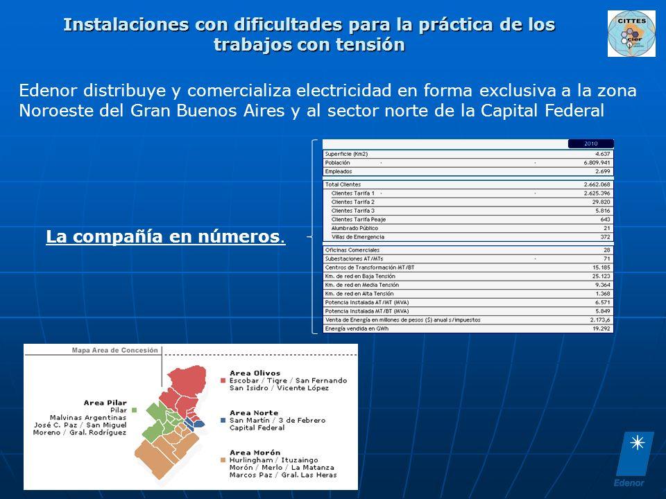 Instalaciones con dificultades para la práctica de los trabajos con tensión Edenor distribuye y comercializa electricidad en forma exclusiva a la zona