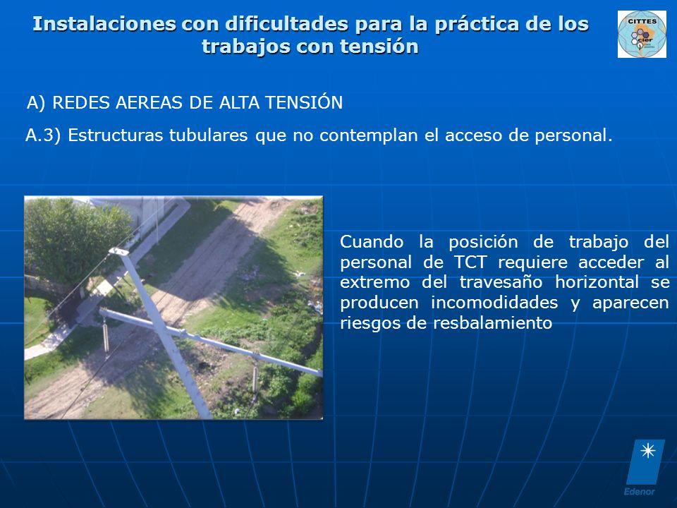 Instalaciones con dificultades para la práctica de los trabajos con tensión A) REDES AEREAS DE ALTA TENSIÓN A.3) Estructuras tubulares que no contemplan el acceso de personal.