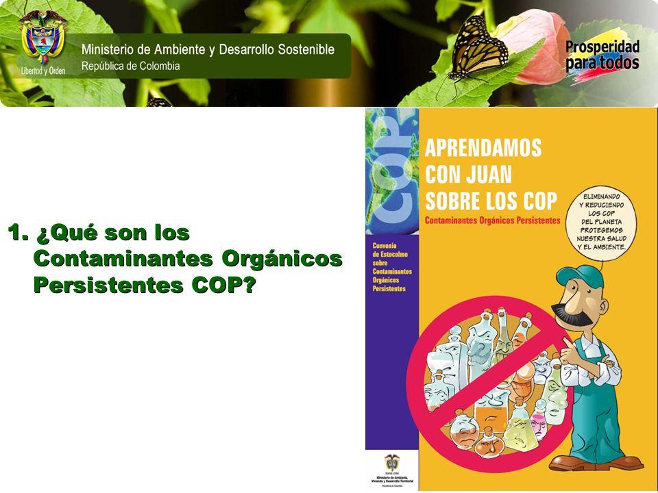 1. ¿Qué son los Contaminantes Orgánicos Persistentes COP?