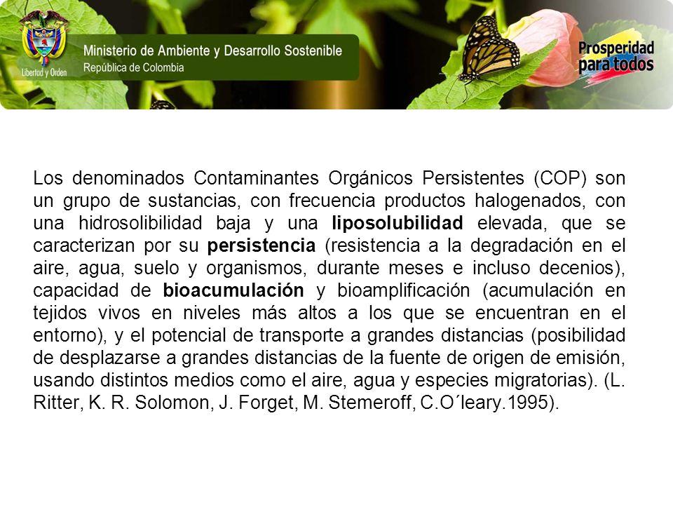Los denominados Contaminantes Orgánicos Persistentes (COP) son un grupo de sustancias, con frecuencia productos halogenados, con una hidrosolibilidad