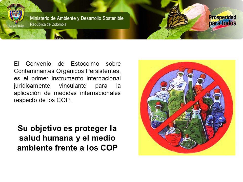 El Convenio de Estocolmo sobre Contaminantes Orgánicos Persistentes, es el primer instrumento internacional jurídicamente vinculante para la aplicació