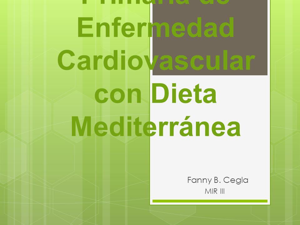Prevención Primaria de Enfermedad Cardiovascular con Dieta Mediterránea Fanny B. Cegla MIR III