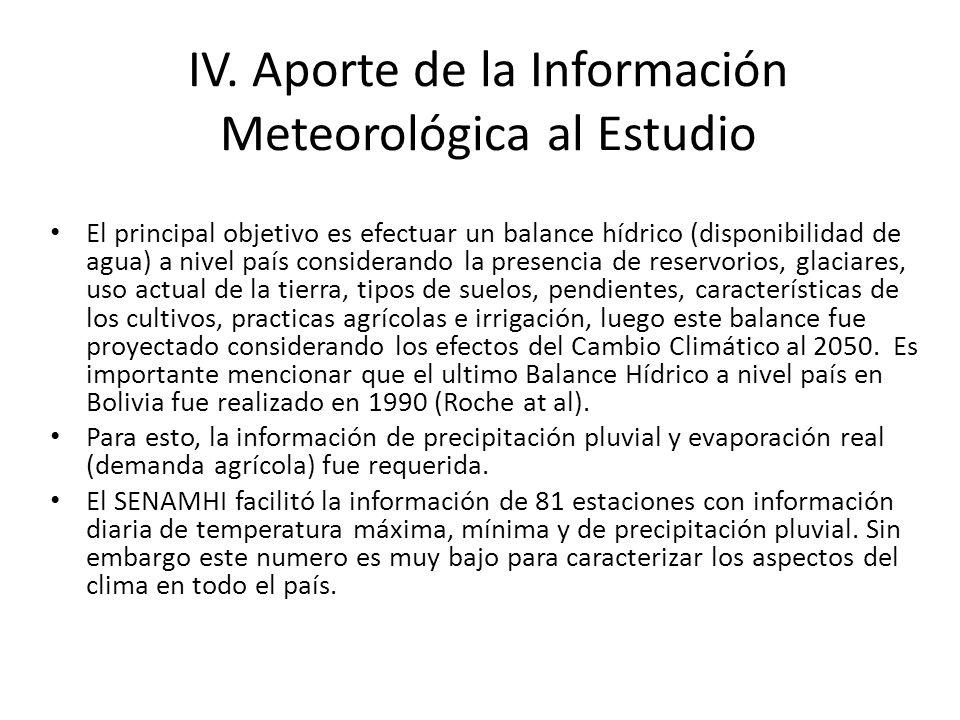 IV. Aporte de la Información Meteorológica al Estudio El principal objetivo es efectuar un balance hídrico (disponibilidad de agua) a nivel país consi