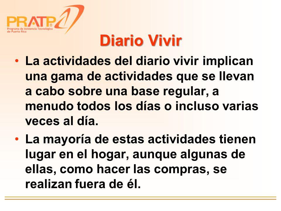 ® Diario Vivir La actividades del diario vivir implican una gama de actividades que se llevan a cabo sobre una base regular, a menudo todos los días o