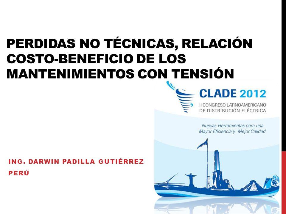 PERDIDAS NO TÉCNICAS, RELACIÓN COSTO-BENEFICIO DE LOS MANTENIMIENTOS CON TENSIÓN ING.