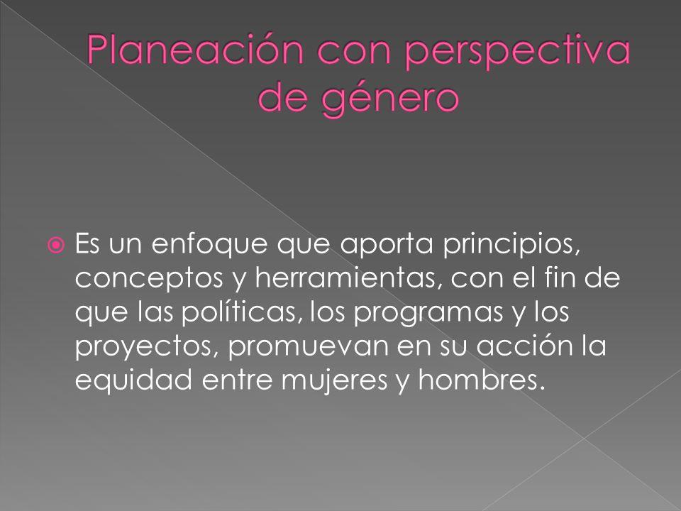 Es un enfoque que aporta principios, conceptos y herramientas, con el fin de que las políticas, los programas y los proyectos, promuevan en su acción la equidad entre mujeres y hombres.