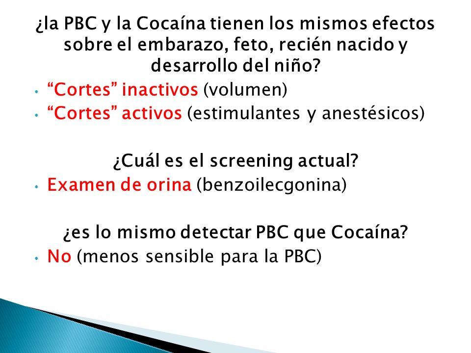 ¿la PBC y la Cocaína tienen los mismos efectos sobre el embarazo, feto, recién nacido y desarrollo del niño? Cortes inactivos (volumen) Cortes activos