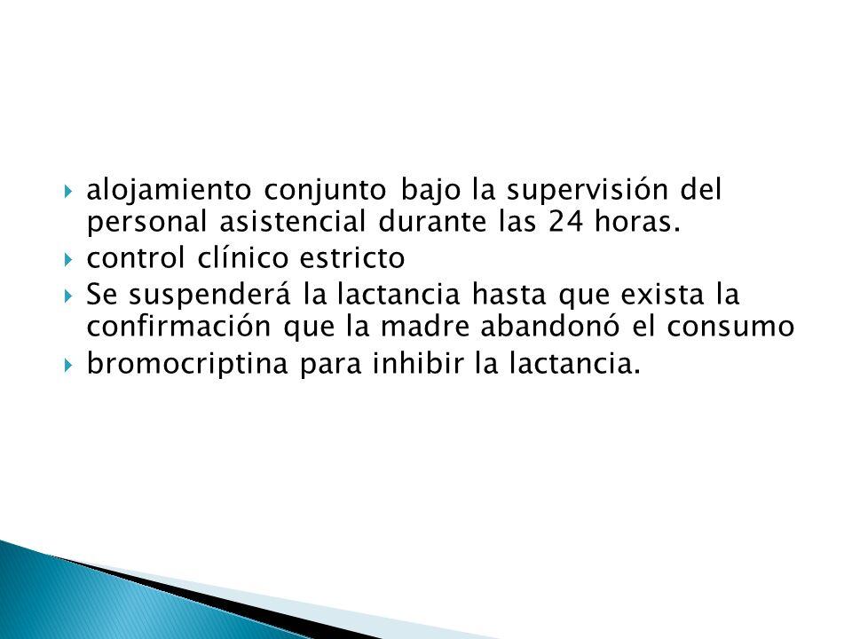 alojamiento conjunto bajo la supervisión del personal asistencial durante las 24 horas. control clínico estricto Se suspenderá la lactancia hasta que