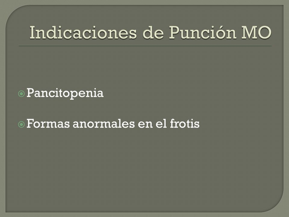 Pancitopenia Formas anormales en el frotis