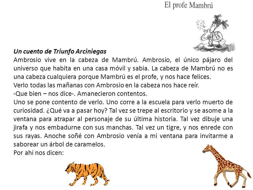 Un cuento de Triunfo Arciniegas Ambrosio vive en la cabeza de Mambrú. Ambrosio, el único pájaro del universo que habita en una casa móvil y sabia. La