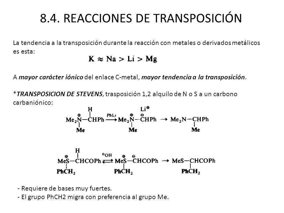 8.4. REACCIONES DE TRANSPOSICIÓN La tendencia a la transposición durante la reacción con metales o derivados metálicos es esta: A mayor carácter iónic