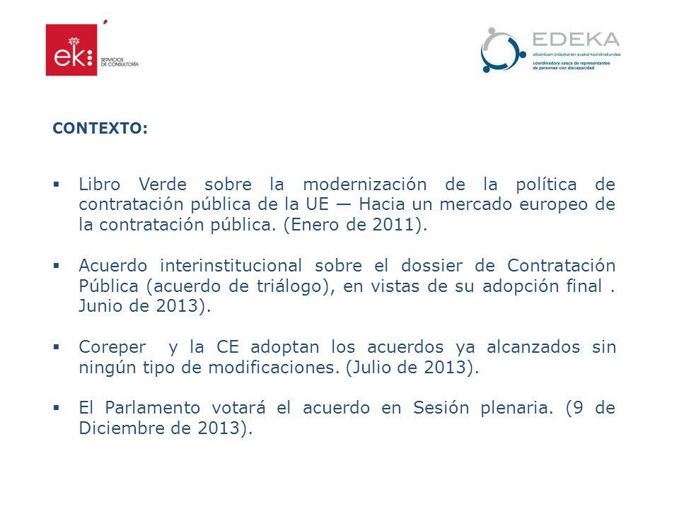 CONTEXTO: Libro Verde sobre la modernización de la política de contratación pública de la UE Hacia un mercado europeo de la contratación pública. (Ene