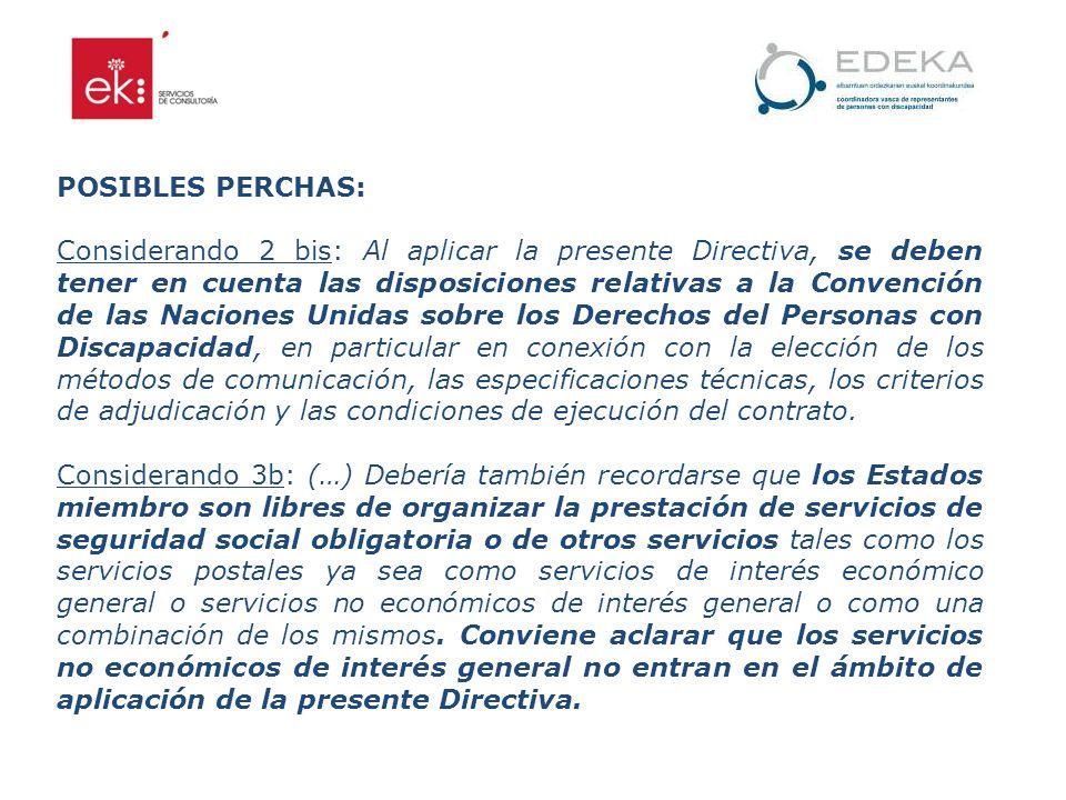 POSIBLES PERCHAS: Considerando 2 bis: Al aplicar la presente Directiva, se deben tener en cuenta las disposiciones relativas a la Convención de las Na