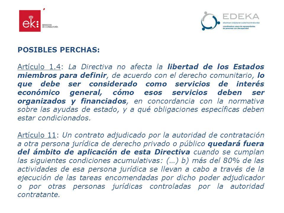 POSIBLES PERCHAS: Artículo 1.4: La Directiva no afecta la libertad de los Estados miembros para definir, de acuerdo con el derecho comunitario, lo que