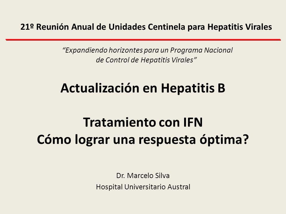TGR con PEG-IFN en HBV Utilizando Niveles de HBsAg Semana 12: - HBeAg-positivo HBsAg <1500 IU/mL - HBeAg-negativo Sin reglas establecidas aún Semana 12: - HBeAg-positivo No descenso de HBsAg ó HBsAg >20,000 IU/mL - HBeAg-negativo No descenso de HBsAg + caída de HBV-DNA<2log Identificar respondedores (PPV)Identificar no-respondedores (NPV) Jensen et al LASH 2012