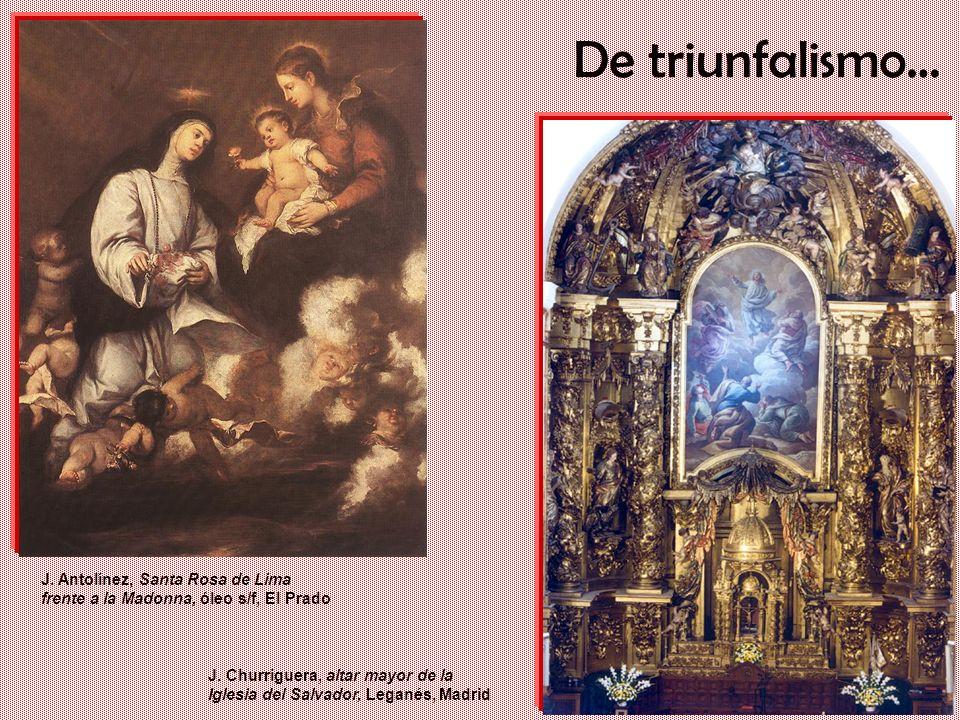 Un gigante con pies de barro: Iberia en el siglo XVII De triunfalismo… J. Antolínez, Santa Rosa de Lima frente a la Madonna, óleo s/f, El Prado J. Chu