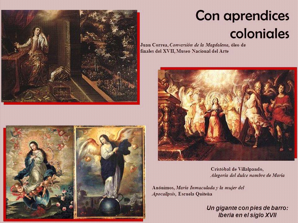 Un gigante con pies de barro: Iberia en el siglo XVII Con aprendices coloniales Juan Correa, Conversión de la Magdalena, óleo de finales del XVII, Mus