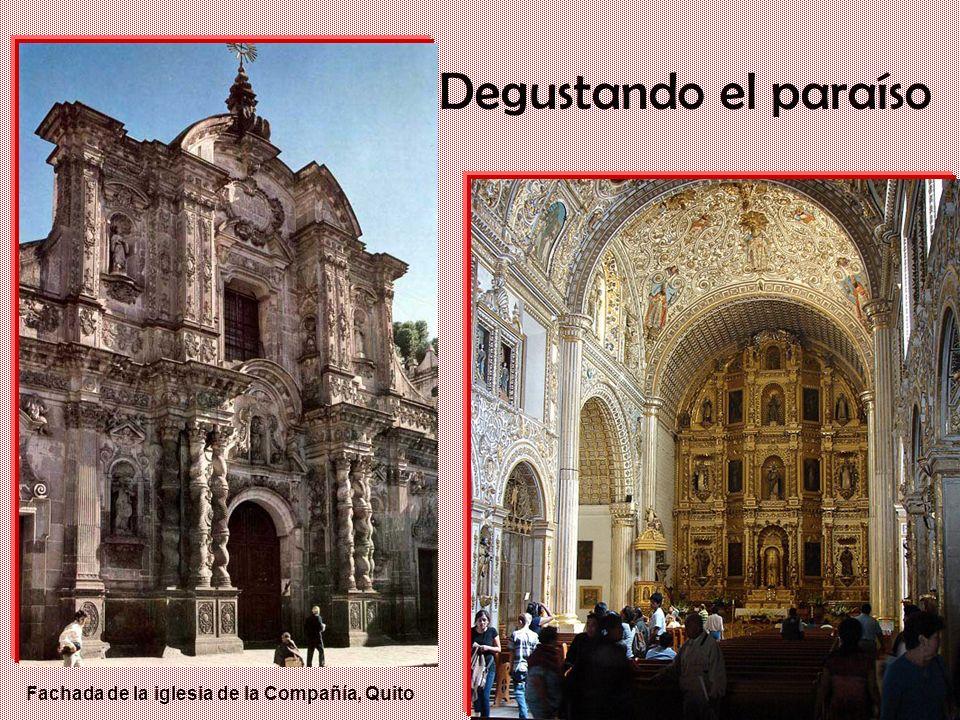 Un gigante con pies de barro: Iberia en el siglo XVII Degustando el paraíso Fachada de la iglesia de la Compañía, Quito