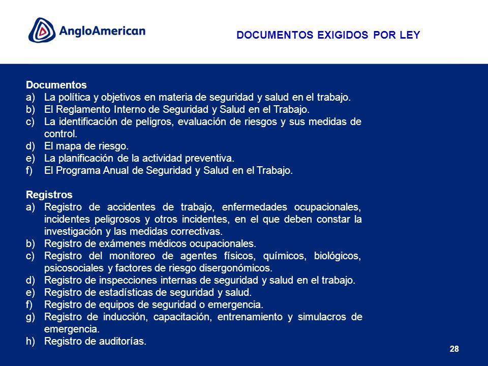 28 Documentos a)La política y objetivos en materia de seguridad y salud en el trabajo. b)El Reglamento Interno de Seguridad y Salud en el Trabajo. c)L
