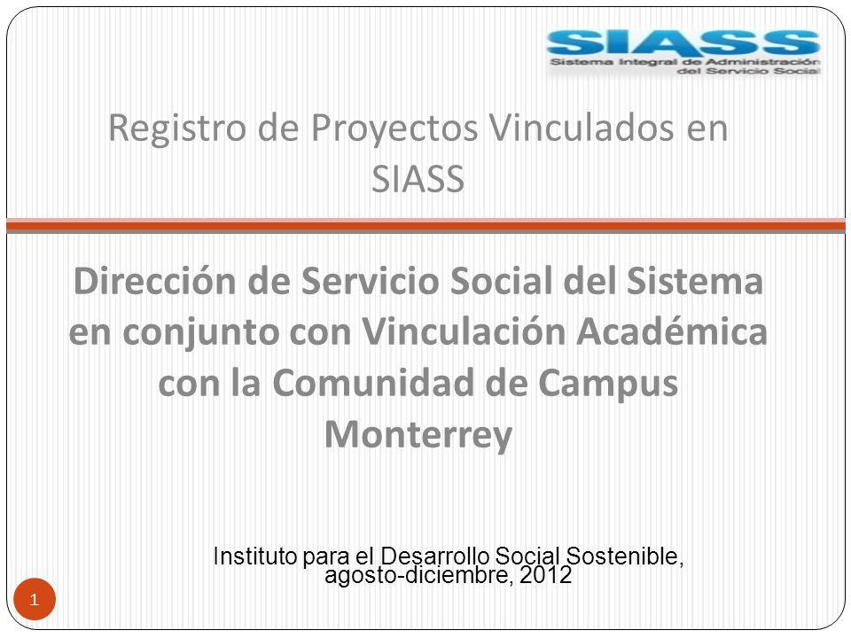 Registro de Proyectos Vinculados en SIASS Dirección de Servicio Social del Sistema en conjunto con Vinculación Académica con la Comunidad de Campus Mo