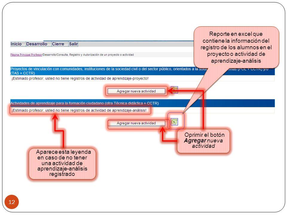 Oprimir el botón Agregar nueva actividad Aparece esta leyenda en caso de no tener una actividad de aprendizaje-análisis registrado 12 Reporte en excel