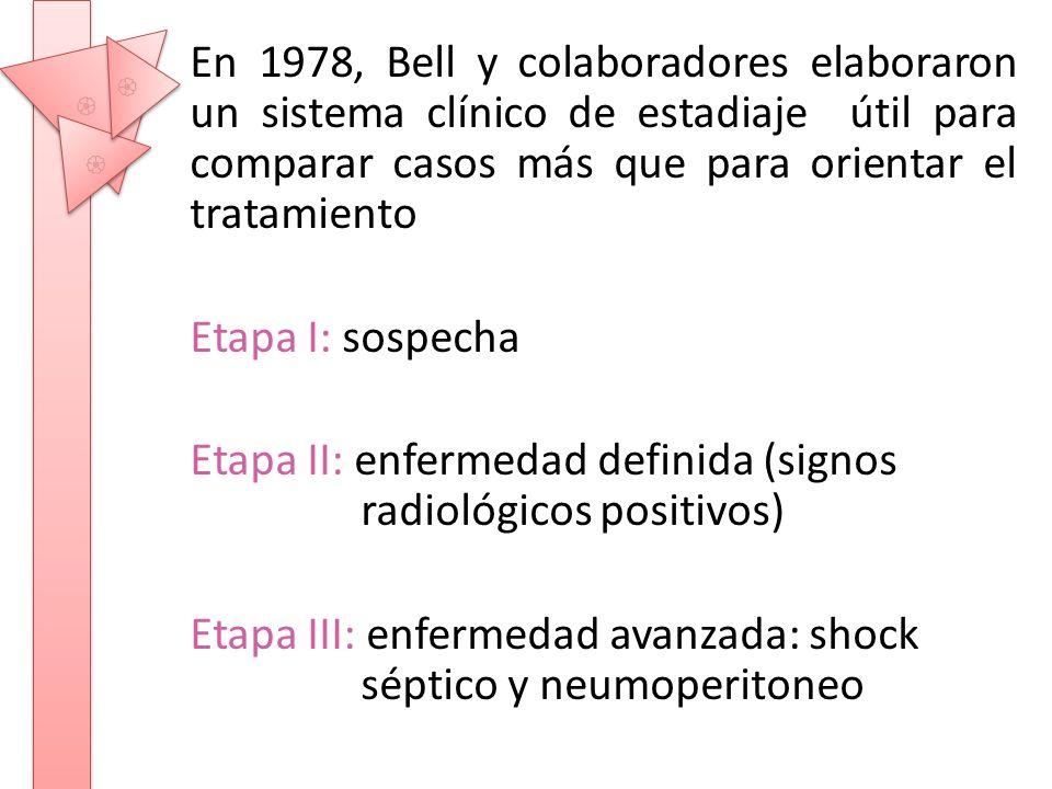 En 1978, Bell y colaboradores elaboraron un sistema clínico de estadiaje útil para comparar casos más que para orientar el tratamiento Etapa I: sospec