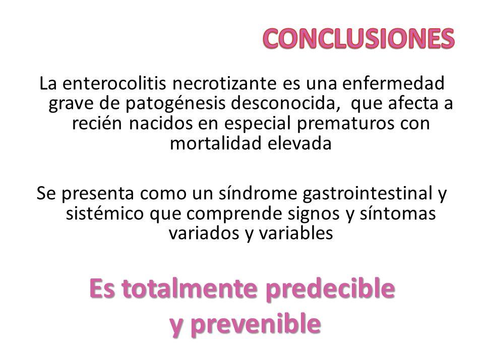 La enterocolitis necrotizante es una enfermedad grave de patogénesis desconocida, que afecta a recién nacidos en especial prematuros con mortalidad el