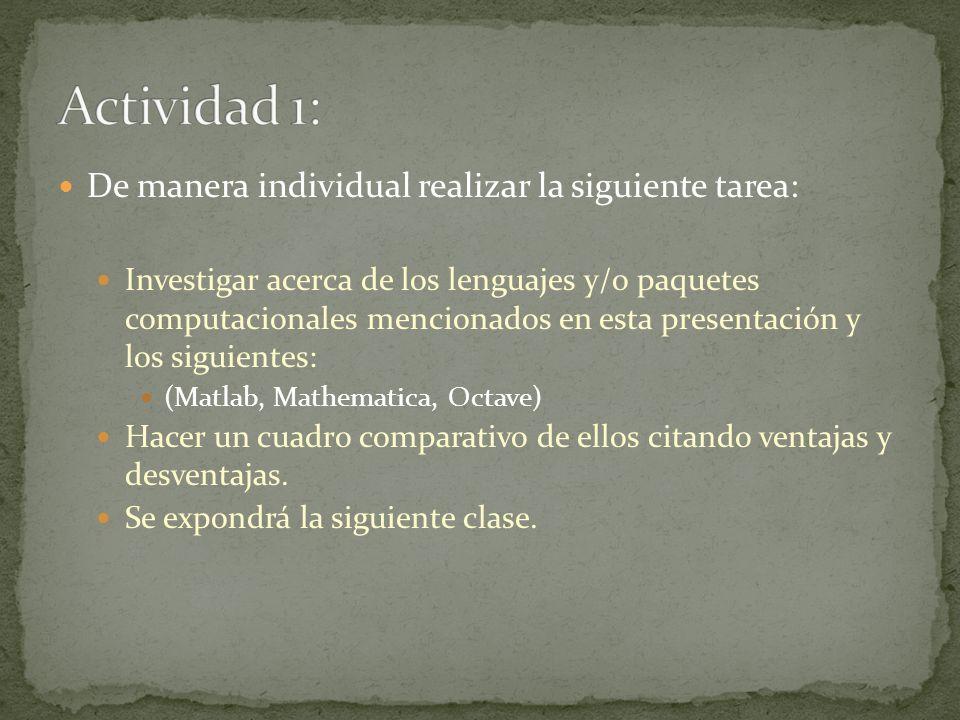 De manera individual realizar la siguiente tarea: Investigar acerca de los lenguajes y/o paquetes computacionales mencionados en esta presentación y l